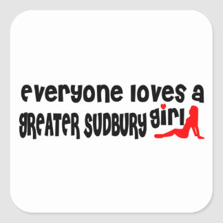 Everybody loves a Greater Sudbury Girl Square Sticker