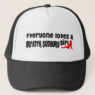 Everybody loves a Greater Sudbury Girl Trucker Hat