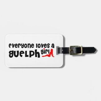 Everybody loves a Guelph Girl Luggage Tag