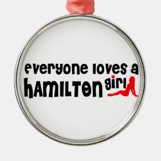 Everybody loves a Hamilton Girl Metal Ornament