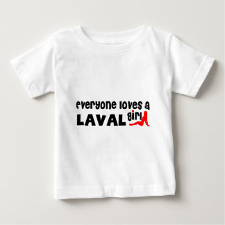 Everybody loves a Laval Girl Baby T-Shirt