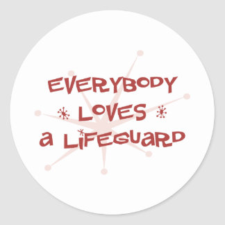Everybody Loves A Lifeguard Classic Round Sticker