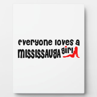 Everybody loves a Mississauga Girl Plaque