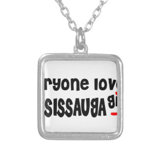 Everybody loves a Mississauga Girl Silver Plated Necklace