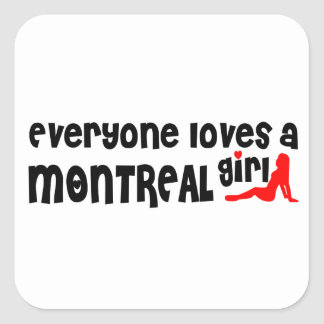 Everybody loves a Montreal Girl Square Sticker
