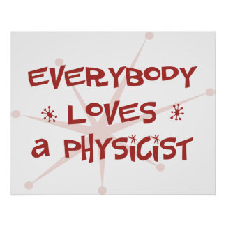 Everybody Loves A Physicist Poster