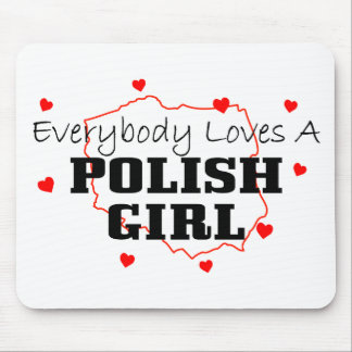 Everybody Loves A Polish Girl Mouse Pad