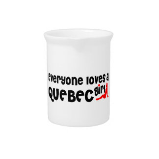Everybody loves a Quebec Girl Pitcher