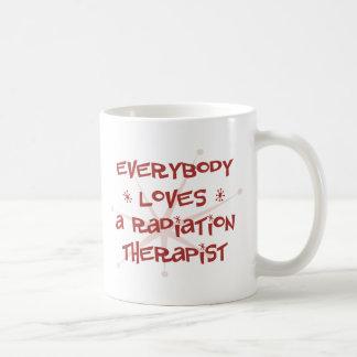 Everybody Loves A Radiation Therapist Basic White Mug
