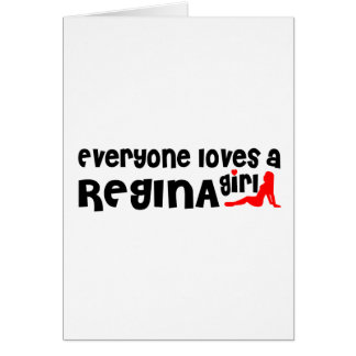 Everybody loves a Regina Girl Card