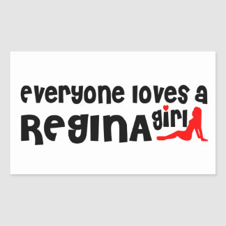 Everybody loves a Regina Girl Rectangular Sticker