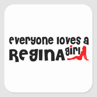 Everybody loves a Regina Girl Square Sticker