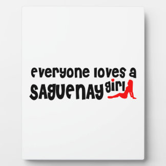 Everybody loves a Saguenay Girl Plaque