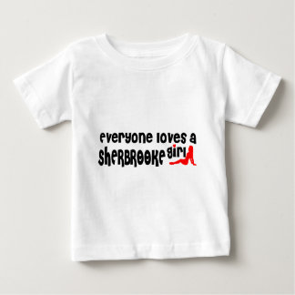 Everybody loves a Sherbrooke Girl Baby T-Shirt