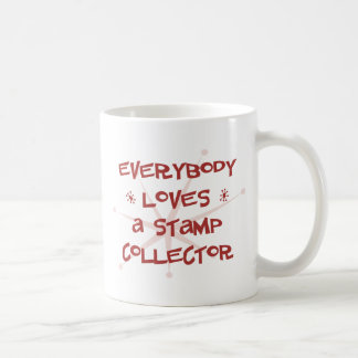 Everybody Loves A Stamp Collector Mugs