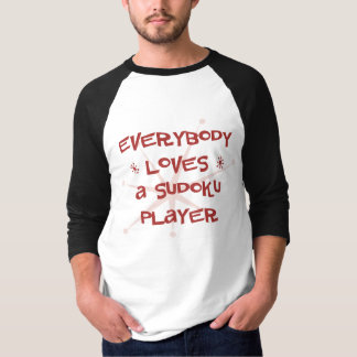 Everybody Loves A Sudoku Player T-Shirt