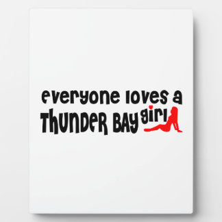 Everybody loves a Thunder Bay Girl Plaque