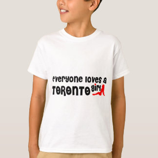 Everybody loves a Toronto Girl T-Shirt