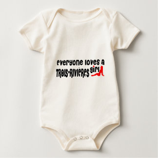 Everybody loves a Trois-Rivières Girl Baby Bodysuit