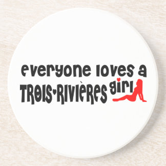 Everybody loves a Trois-Rivières Girl Coaster