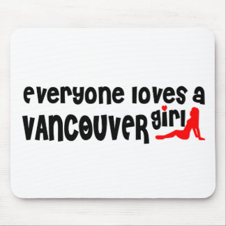 Everybody loves a Vancouver Girl Mouse Pad