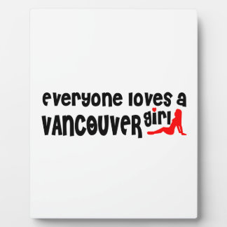 Everybody loves a Vancouver Girl Plaque