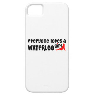 Everybody loves a Waterloo Girl iPhone 5 Case