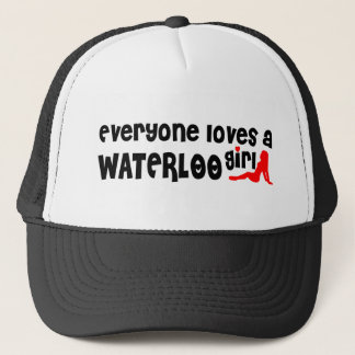 Everybody loves a Waterloo Girl Trucker Hat