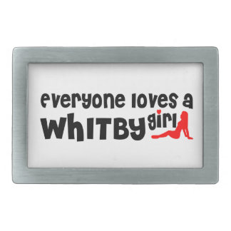 Everybody loves a Whitby Girl Rectangular Belt Buckle