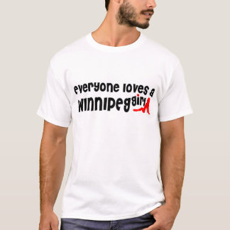 Everybody loves a Winnipeg Girl T-Shirt