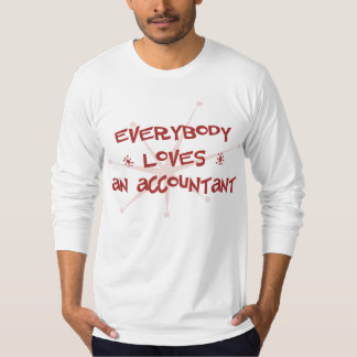 Everybody Loves An Accountant T Shirts