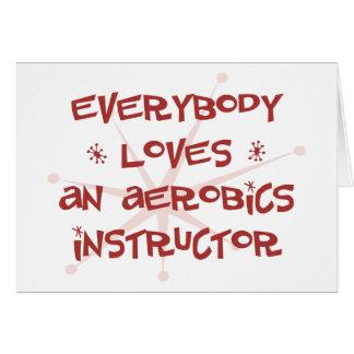 Everybody Loves An Aerobics Instructor Card