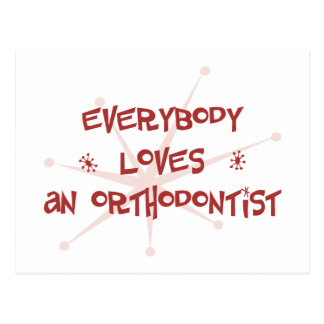 Everybody Loves An Orthodontist Postcard