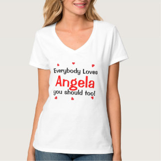 Everybody Loves Angela you should too T-Shirt