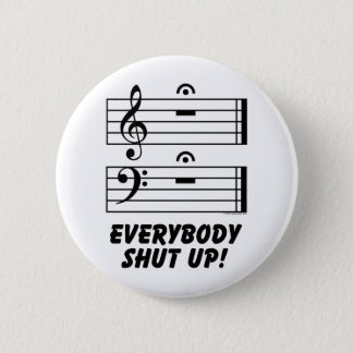 Everybody Shut Up! 6 Cm Round Badge