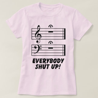 Everybody Shut Up! T-Shirt
