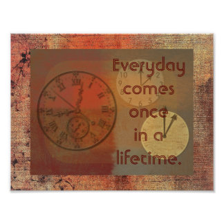 Everyday Comes Once -- Art print
