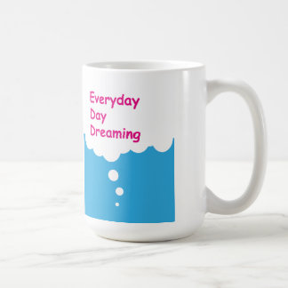 Everyday Day Dreaming Funny Mug