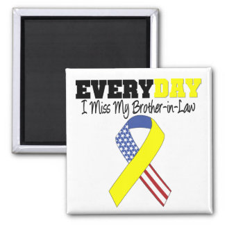 Everyday I Miss My Brother-in-Law Military Square Magnet