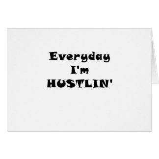 Everyday Im Hustlin Greeting Card