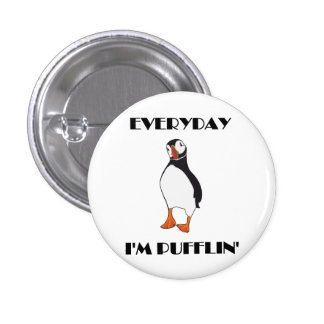 Everyday I'm Pufflin Puffin Bird Button