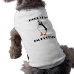 Everyday I'm Pufflin Puffin Bird Sleeveless Dog Shirt