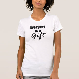 Everyday is a Gift Ladies Casual Tank Top
