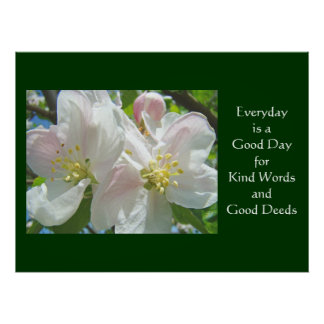 Everyday is a Good Day for Kind Words Good Deeds Poster