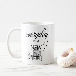 Everyday is a new beginning coffee mug