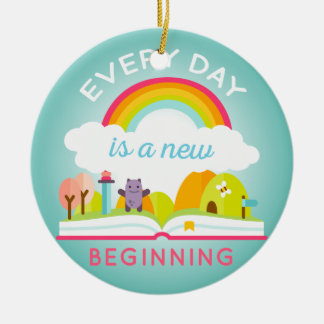 Everyday is a new beginning cute rainbow round ceramic decoration