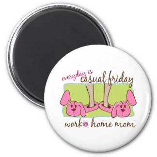 Everyday is Casual Friday (WAHM) 6 Cm Round Magnet