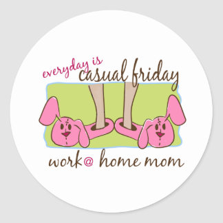 Everyday is Casual Friday (WAHM) Round Sticker