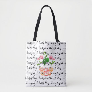"""Everyday is Earth Day"" Floral, Slogan Tote Bag."