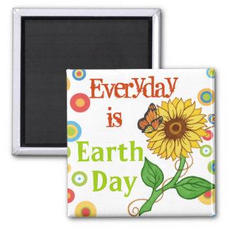 Everyday is  Earth Day! ~ Fridge Magnet